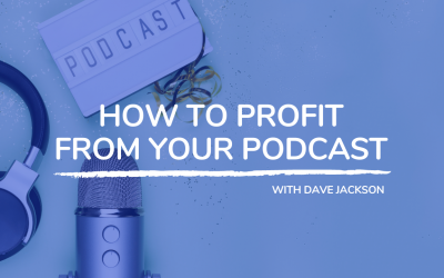 701: How to Profit From Your Podcast