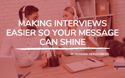 708: Making Interviews Easier So Your Message Can Shine