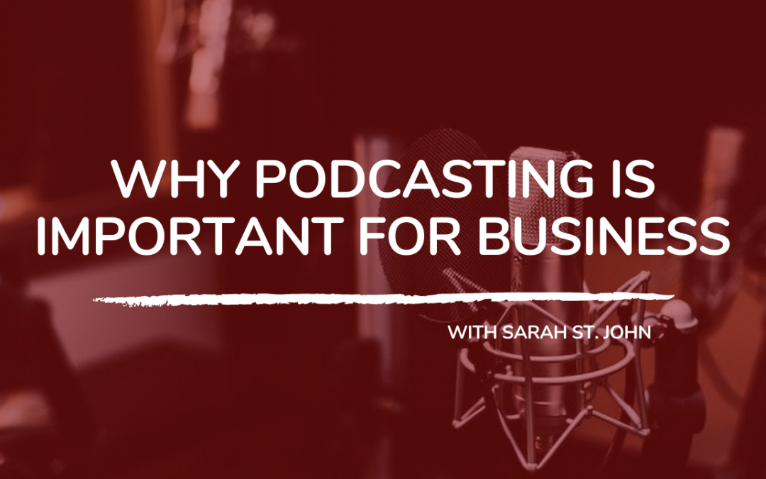 711: Why Podcasting Is Important For Business