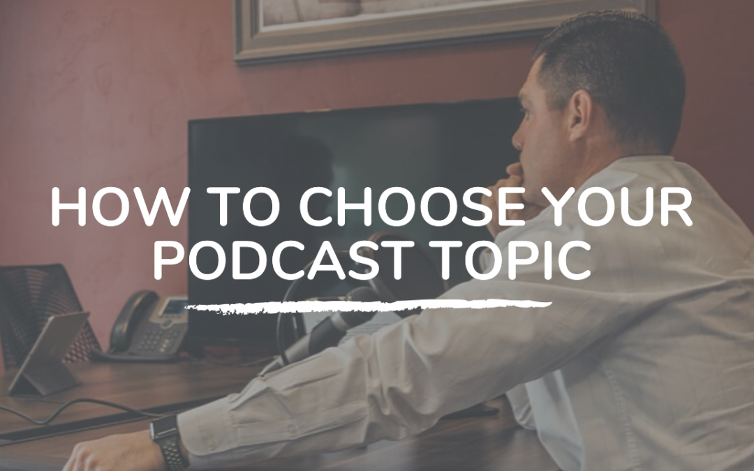 306: How to choose your podcast topic