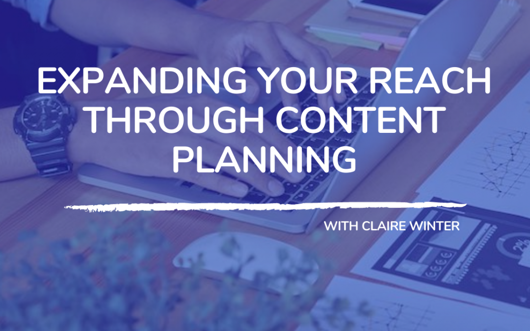 707: Expanding Your Reach Through Content Planning