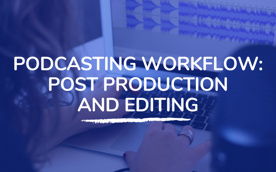 310: Podcasting Workflow: Post Production and Editing with Jeff Brown